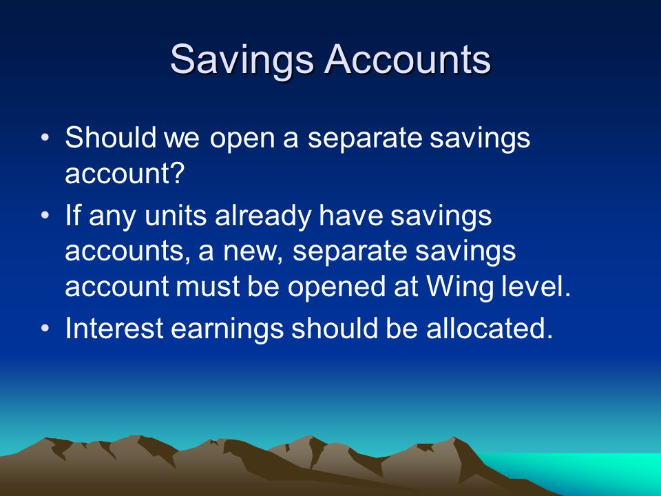 Savings Accounts Should we open a separate savings account.
