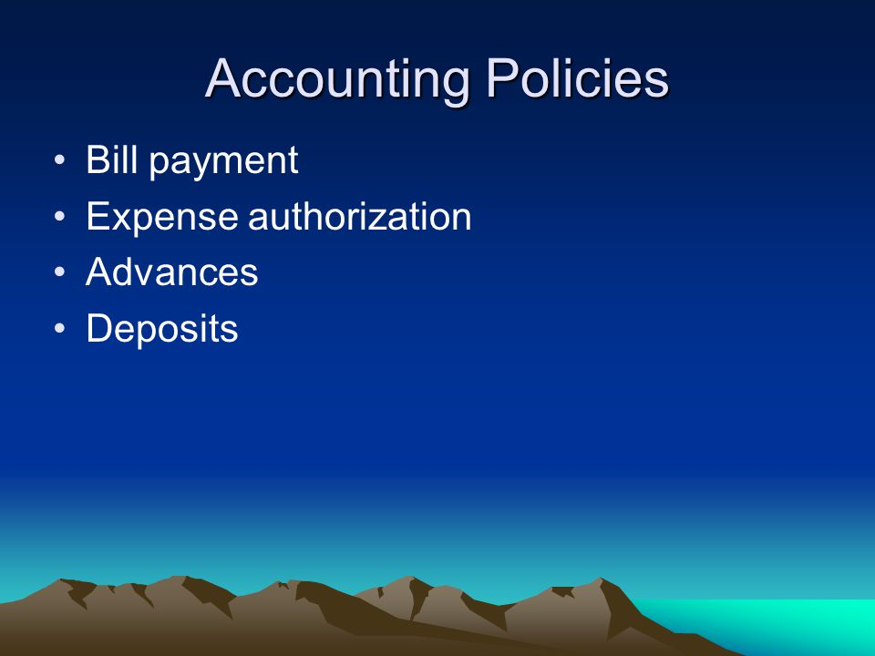 Accounting Policies Bill payment Expense authorization Advances Deposits