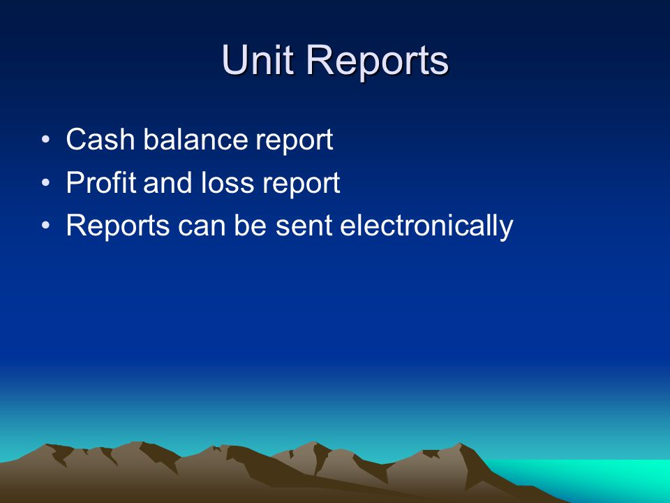 Unit Reports Cash balance report Profit and loss report Reports can be sent electronically