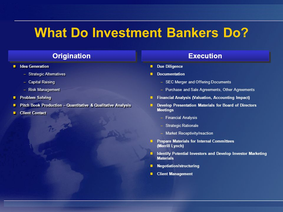 What Do Investment Bankers Do.
