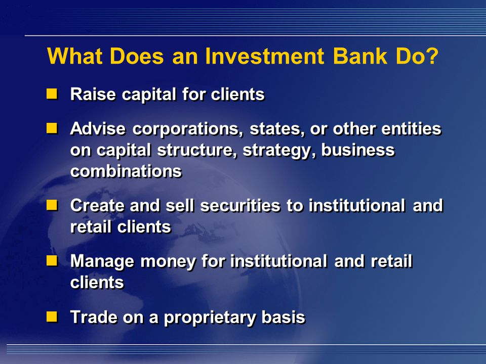 What Does an Investment Bank Do.