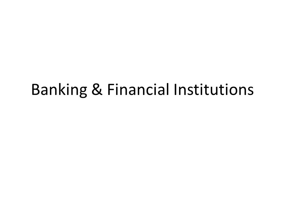 Banking & Financial Institutions