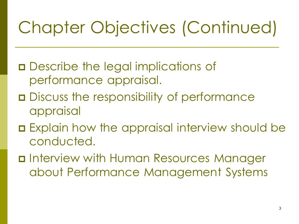 3 Chapter Objectives (Continued)  Describe the legal implications of performance appraisal.