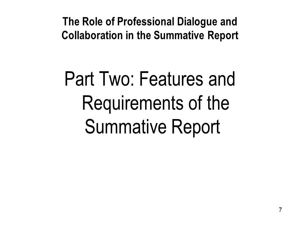 7 The Role of Professional Dialogue and Collaboration in the Summative Report Part Two: Features and Requirements of the Summative Report