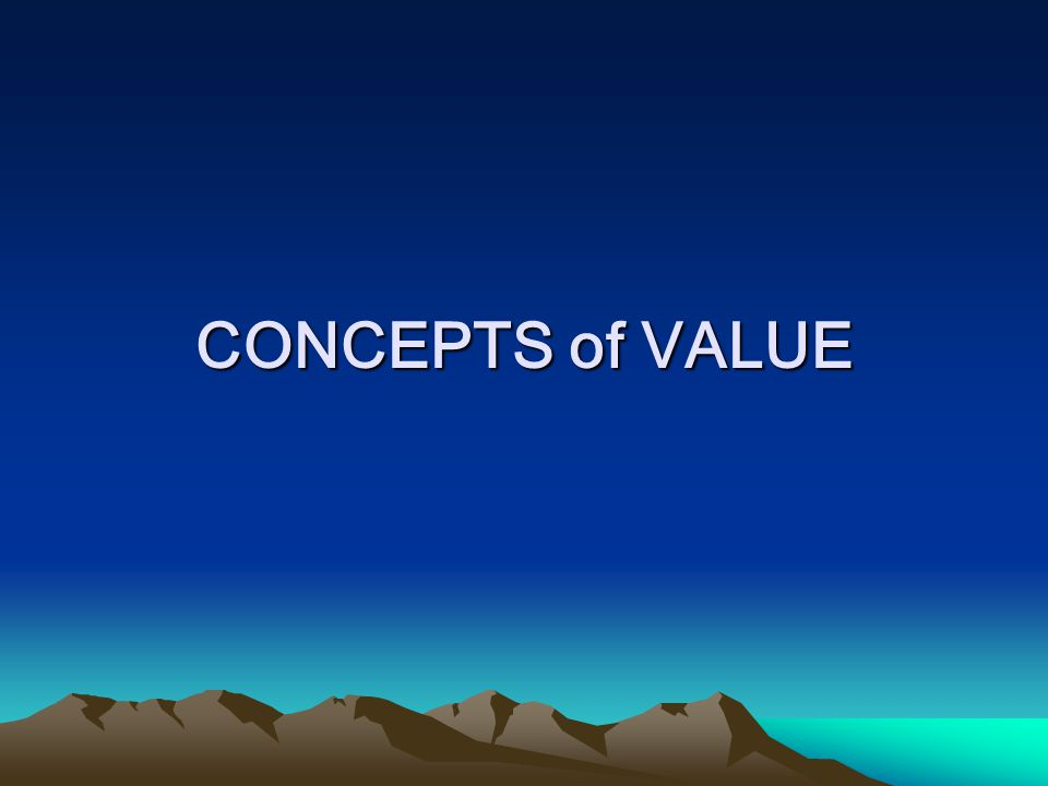 CONCEPTS of VALUE
