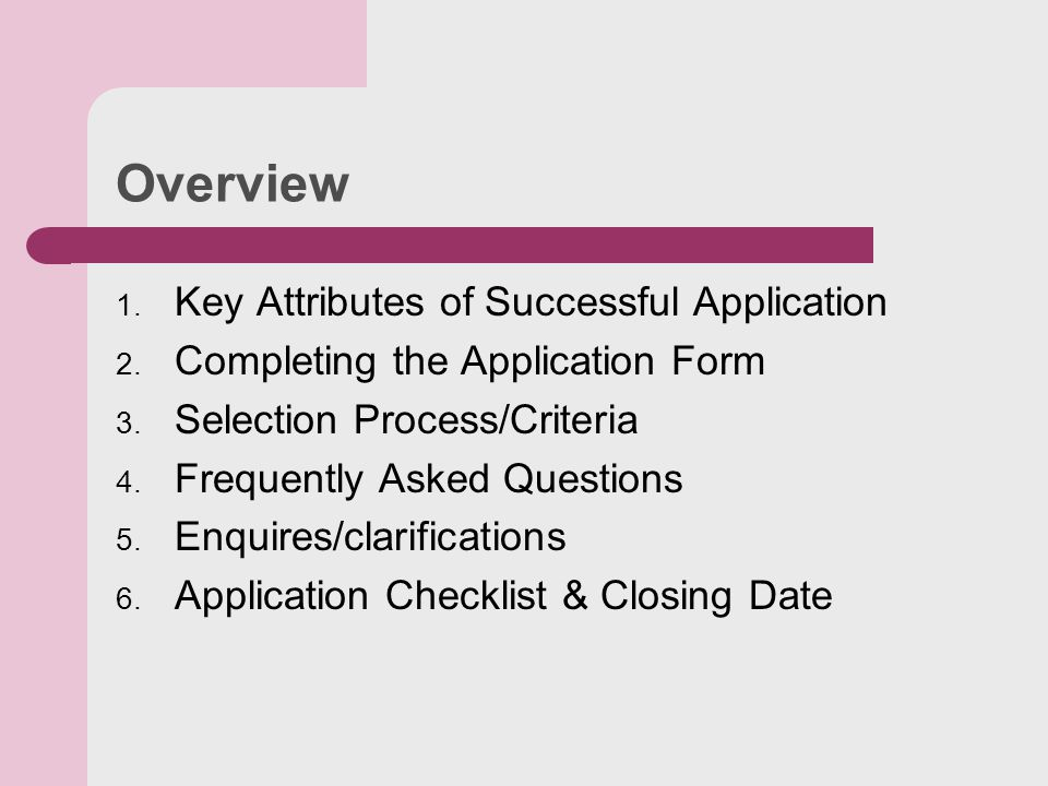 Overview 1. Key Attributes of Successful Application 2.