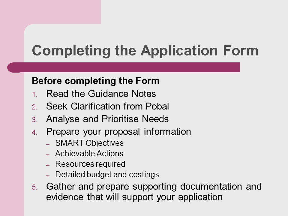 Completing the Application Form Before completing the Form 1.