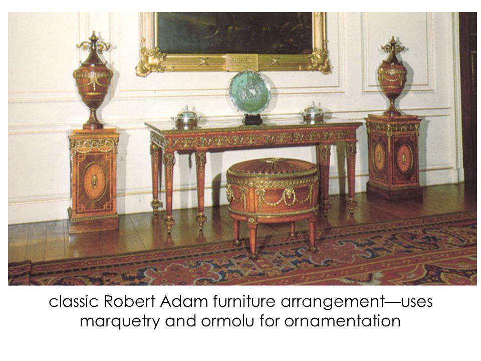65 Classic Robert Adam Furniture Arrangementu2014uses Marquetry And Ormolu For  Ornamentation