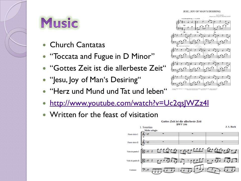 Church Cantatas Toccata and Fugue in D Minor Gottes Zeit ist die allerbeste Zeit Jesu, Joy of Man's Desiring Herz und Mund und Tat und leben   v=Uc2qsJWZz4I Written for the feast of visitation
