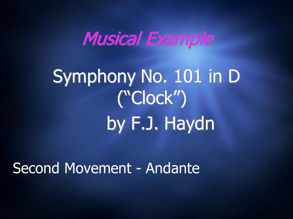 Musical Example Symphony No. 101 in D ( Clock ) by F.J.