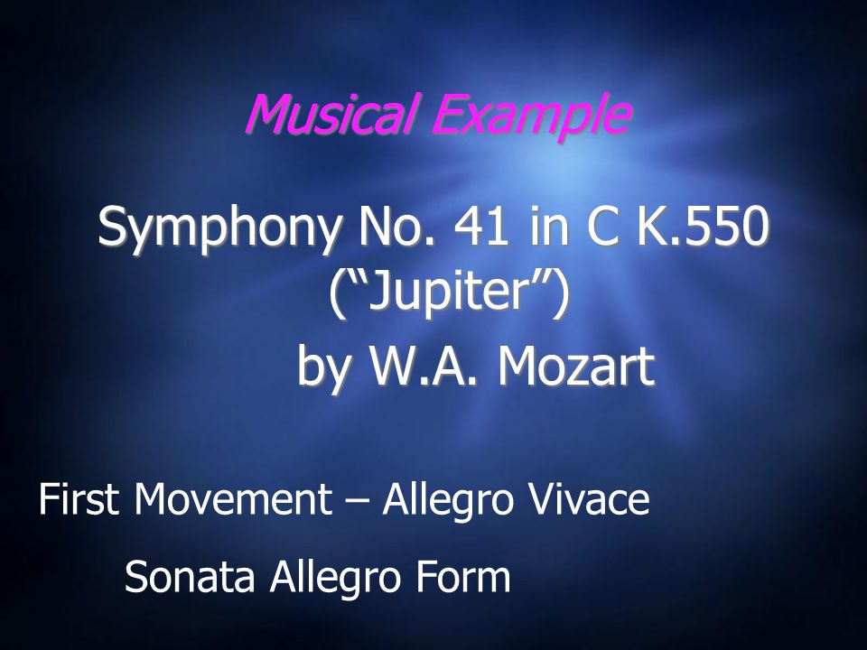 Musical Example Symphony No. 41 in C K.550 ( Jupiter ) by W.A.