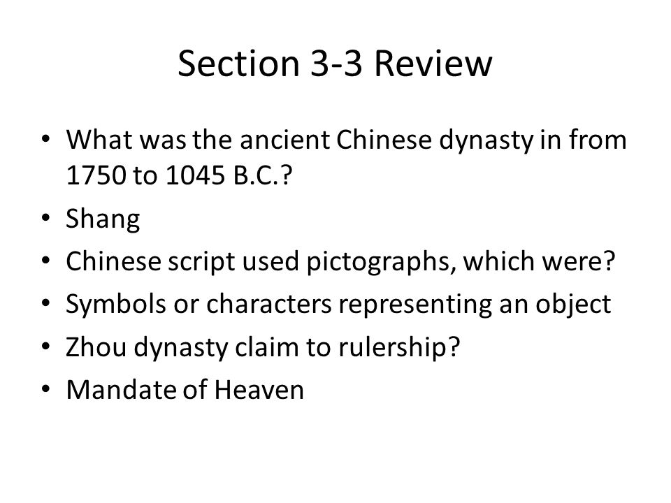 Section 3-3 Review What was the ancient Chinese dynasty in from 1750 to 1045 B.C..