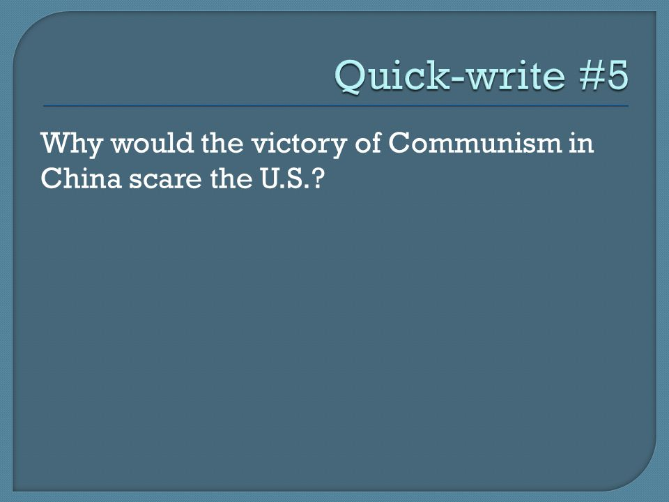 Why would the victory of Communism in China scare the U.S.