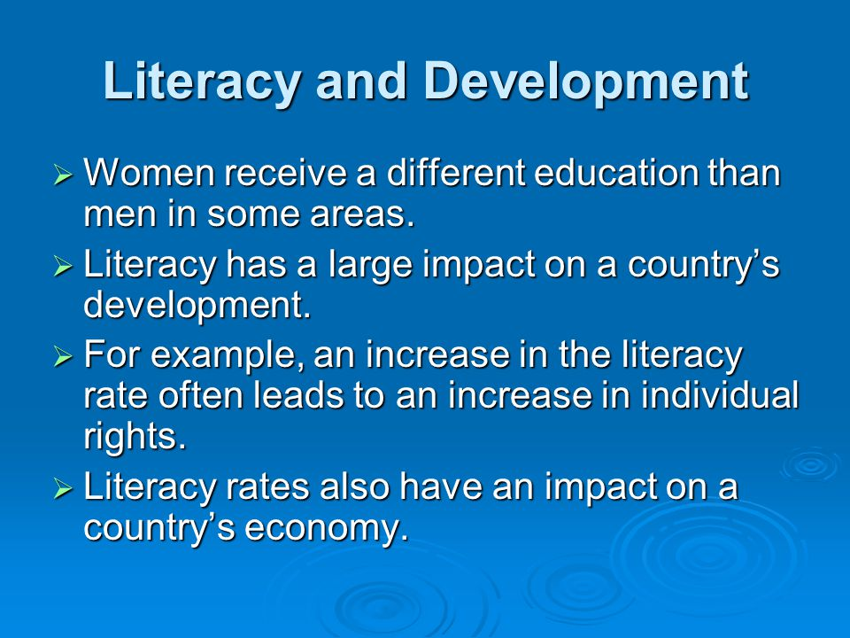 Literacy and Development  Women receive a different education than men in some areas.