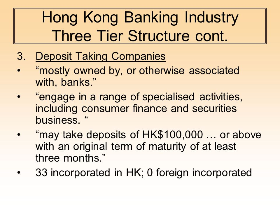 Hong Kong Banking Industry Three Tier Structure cont.