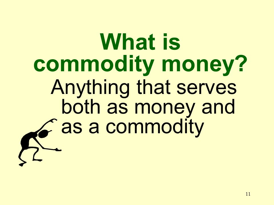10 What are the properties of money  Scarcity  Portability  Divisibility