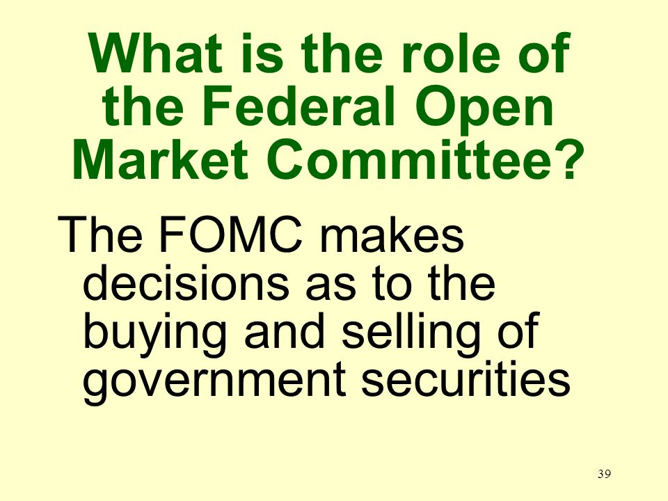 38 What is the Federal Open Market Committee.