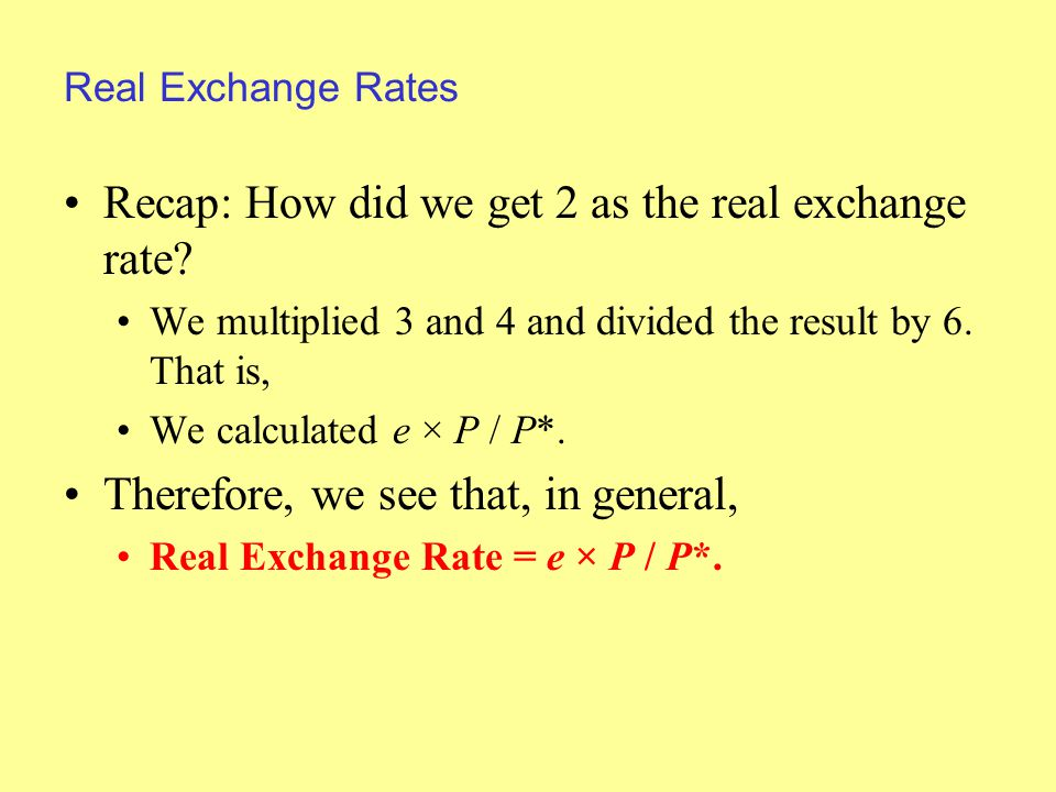 Real Exchange Rates Recap: How did we get 2 as the real exchange rate.