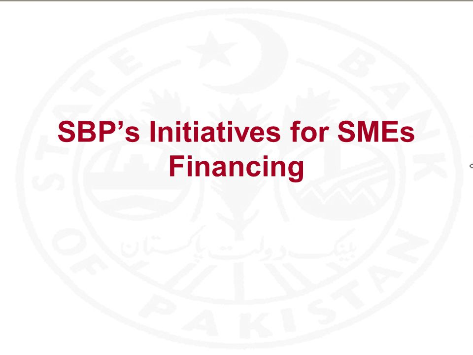 SBP's Initiatives for SMEs Financing