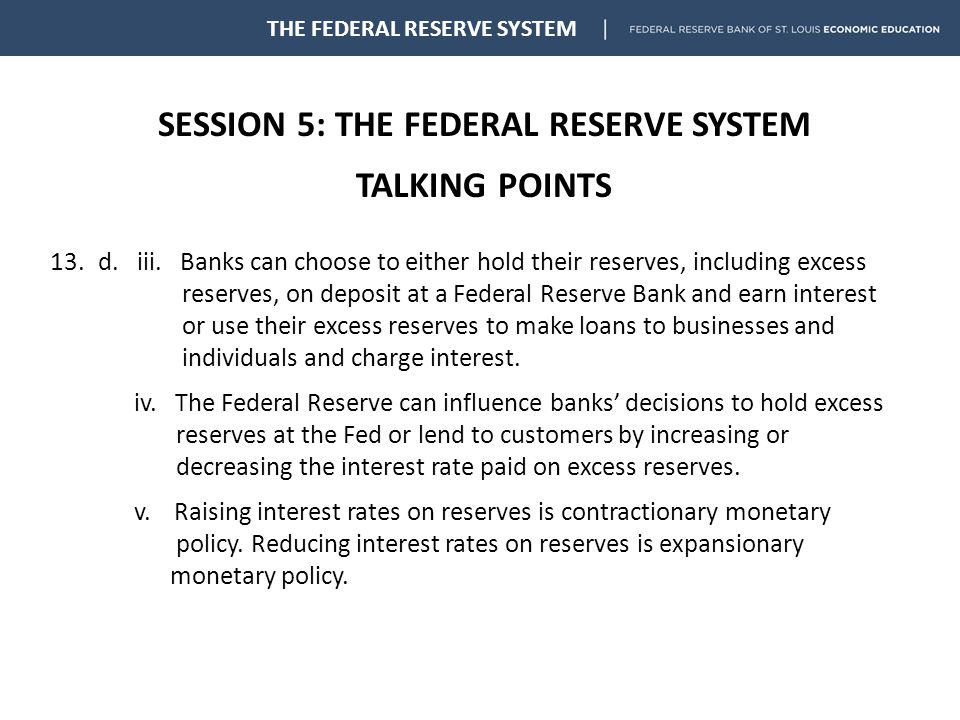 SESSION 5: THE FEDERAL RESERVE SYSTEM TALKING POINTS THE FEDERAL RESERVE SYSTEM 13.d.