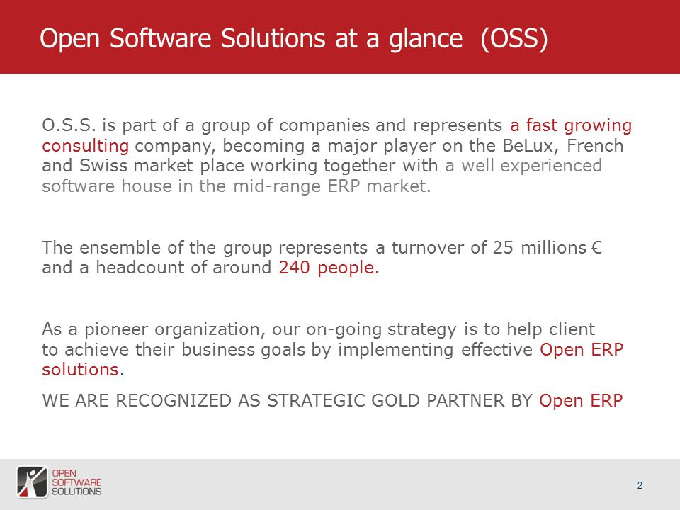 2 Open Software Solutions at a glance (OSS) O.S.S.