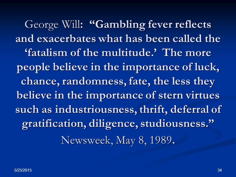 5/25/ Gambling: Is It Right or Wrong?  5/25/ Gambling's