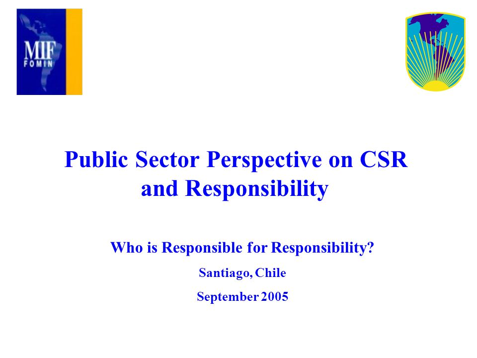 Public Sector Perspective on CSR and Responsibility Who is Responsible for Responsibility.