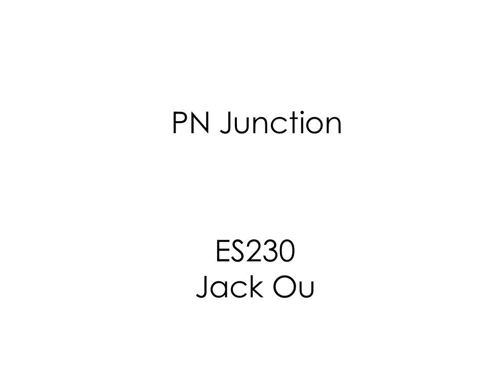 Pn Junction Es230 Jack Ou Review What If We Introduce N Type And P