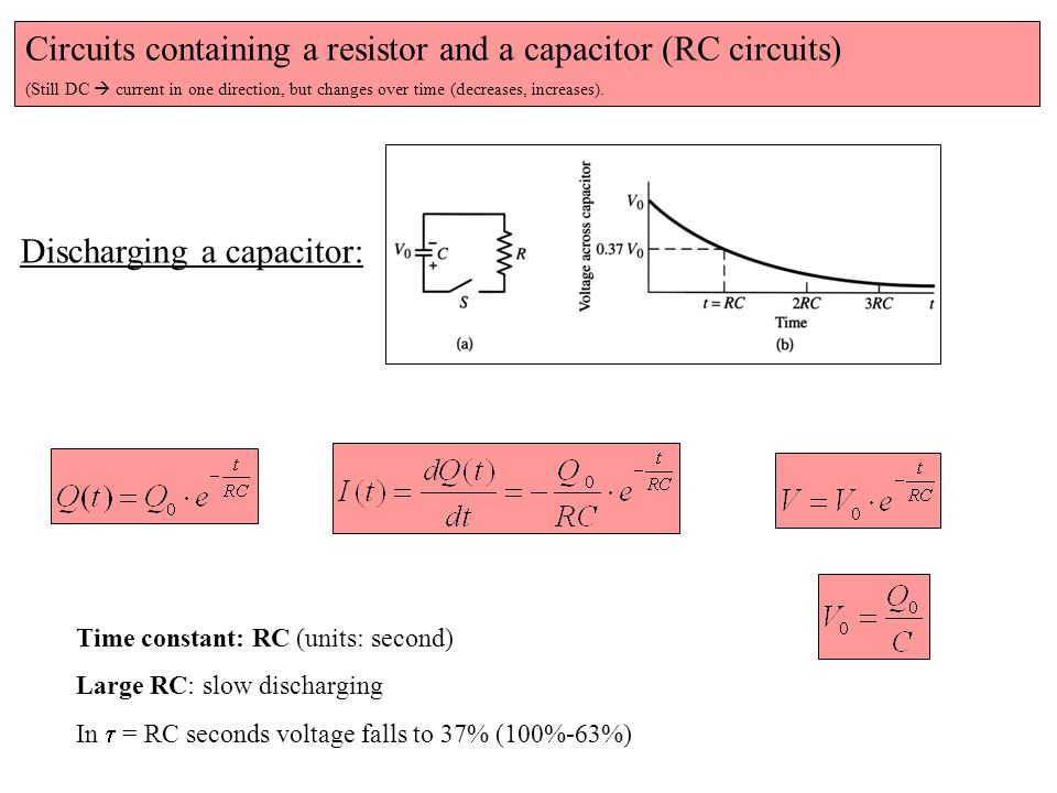 Circuits containing a resistor and a capacitor (RC circuits) (Still DC  current in one direction, but changes over time (decreases, increases).