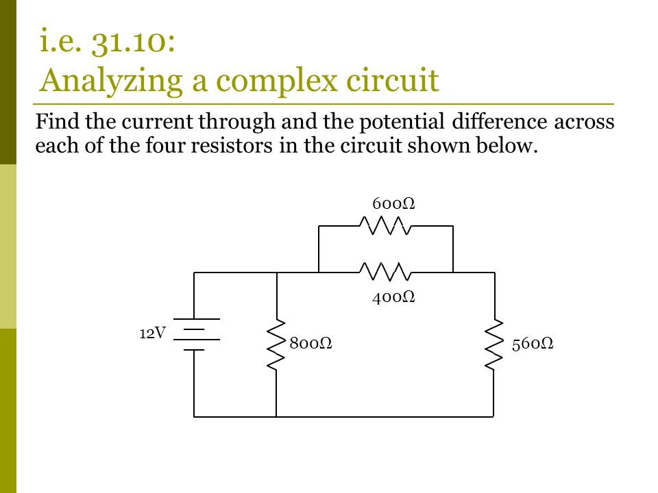 Find the current through and the potential difference across each of the four resistors in the circuit shown below.