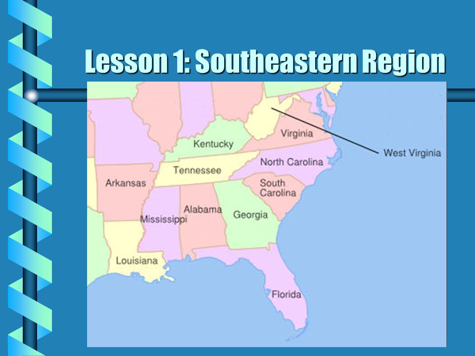 Lesson 1: Southeastern Region Southeastern States b Virginia b West on map of south delaware, map of south eastern france, map of south florida, map of south eastern mass, map of south east tennessee, map of south eastern asia, map of south western north carolina, map of south eastern colorado, map of south eastern italy, map of south alabama, map of south eastern australia, map of south eastern kansas city, map of south eastern mexico, map of south georgia, map of south lamar, map of south dakota state, map of south nebraska, map of south tulsa, map of south arizona, map of south texas,