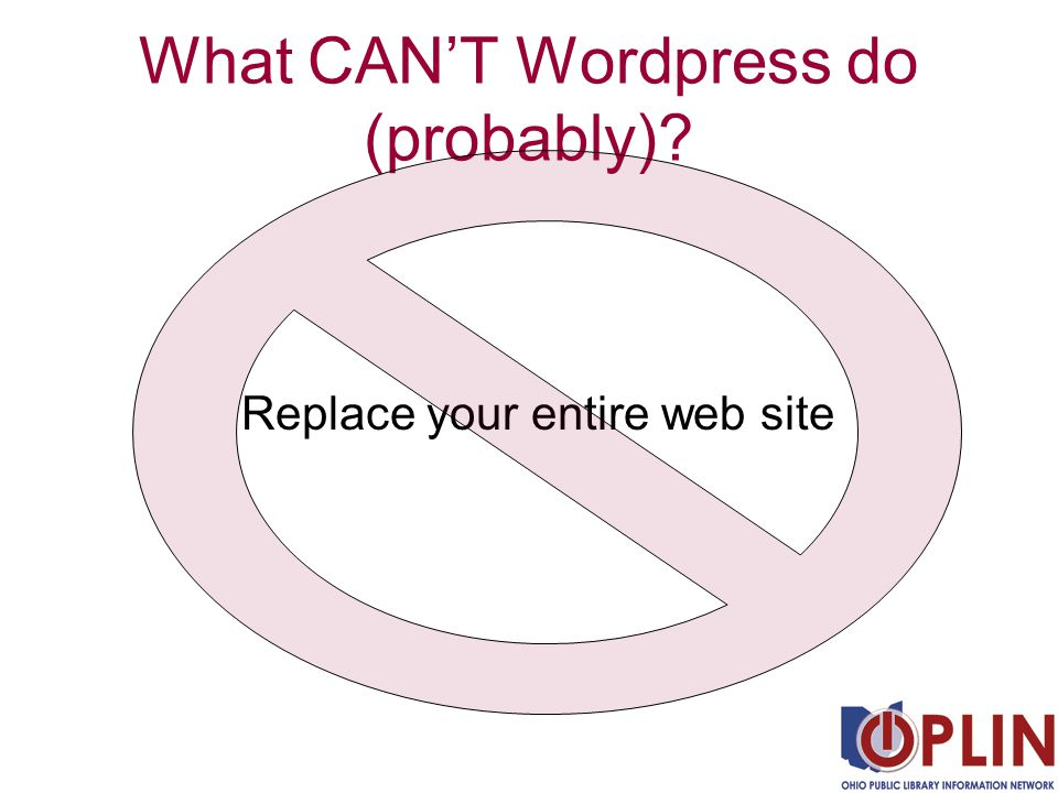 What CAN'T Wordpress do (probably) Replace your entire web site