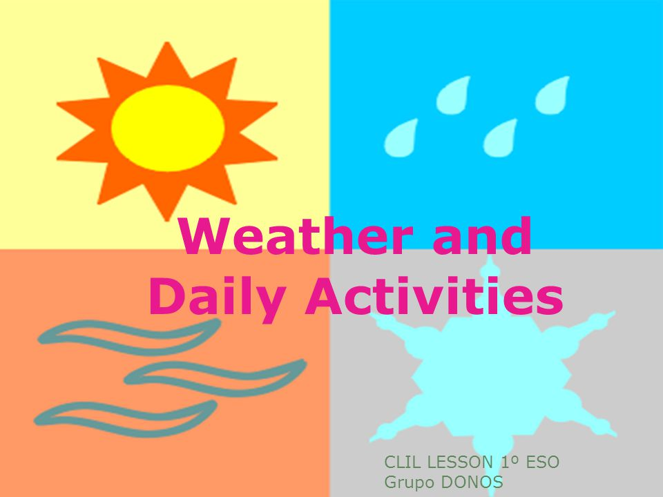 Weather and Daily Activities CLIL LESSON 1º ESO Grupo DONOS