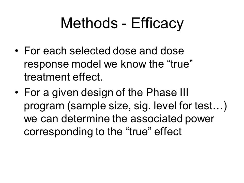 Methods - Efficacy For each selected dose and dose response model we know the true treatment effect.