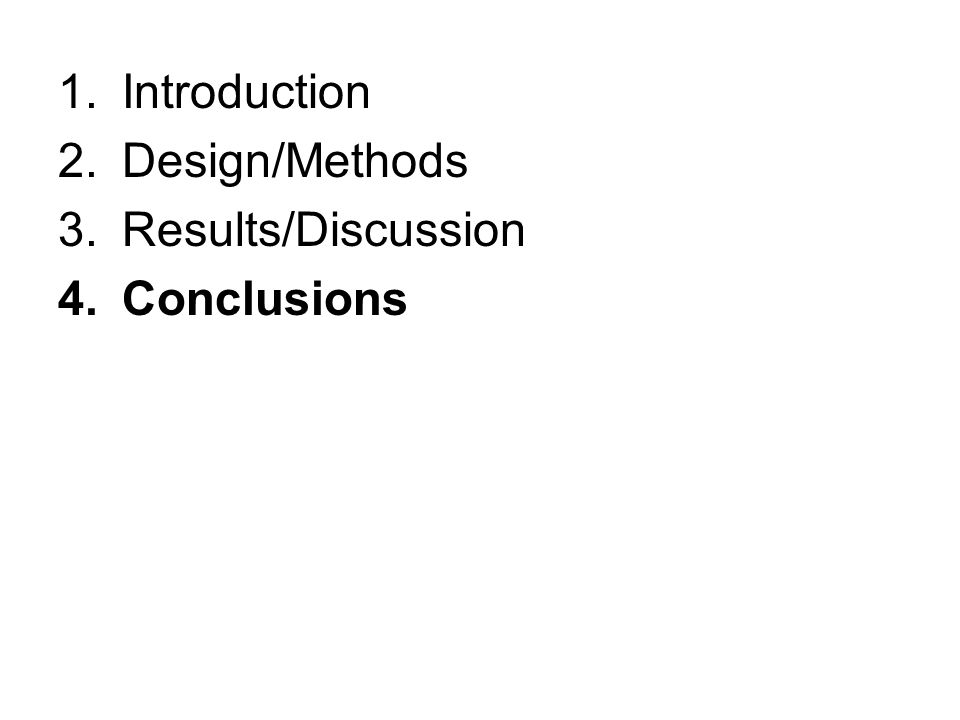 1.Introduction 2.Design/Methods 3.Results/Discussion 4.Conclusions