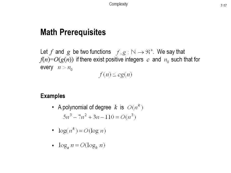 Complexity 7-17 Math Prerequisites Let f and g be two functions.