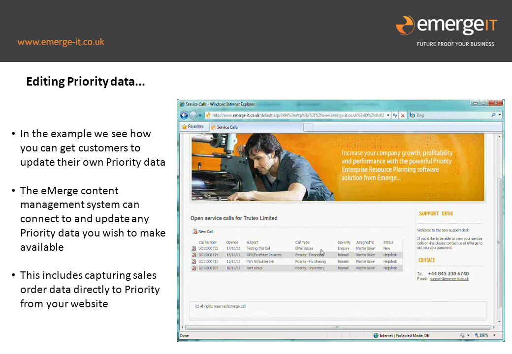 Picture to fill this blue space In the example we see how you can get customers to update their own Priority data The eMerge content management system can connect to and update any Priority data you wish to make available This includes capturing sales order data directly to Priority from your website Editing Priority data...