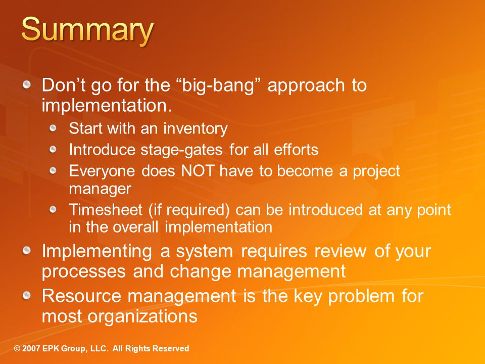 Don't go for the big-bang approach to implementation.