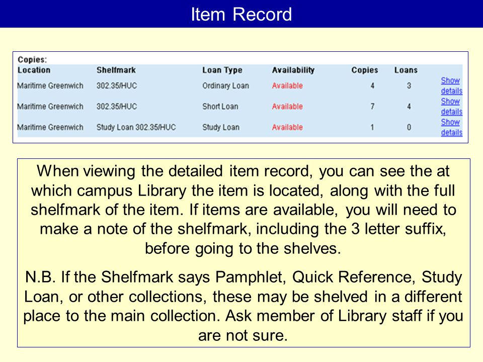 Item Record When viewing the detailed item record, you can see the at which campus Library the item is located, along with the full shelfmark of the item.