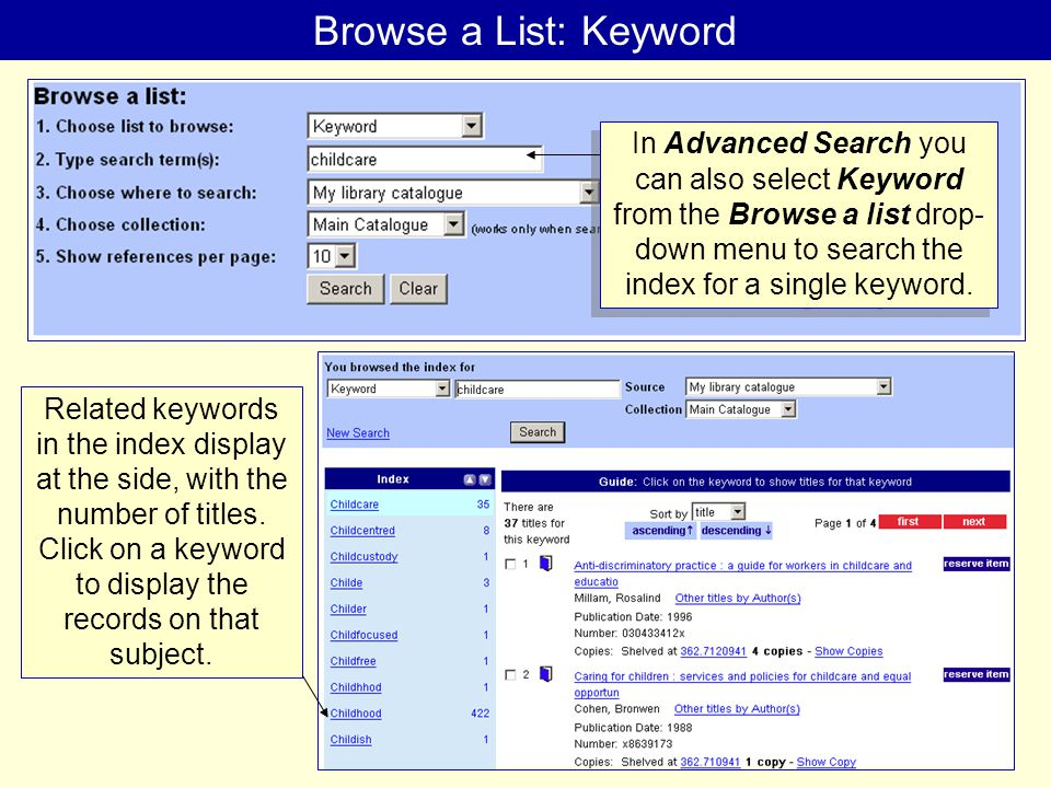 Browse a List: Keyword In Advanced Search you can also select Keyword from the Browse a list drop- down menu to search the index for a single keyword.