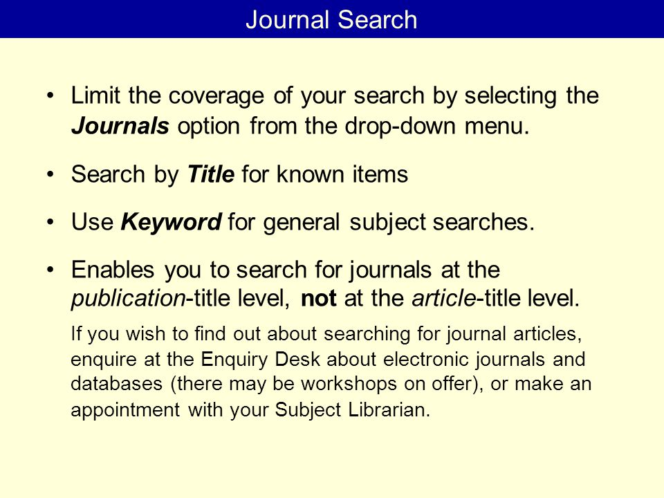 Limit the coverage of your search by selecting the Journals option from the drop-down menu.