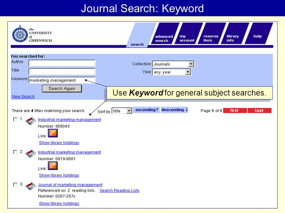 Journal Search: Keyword Use Keyword for general subject searches.