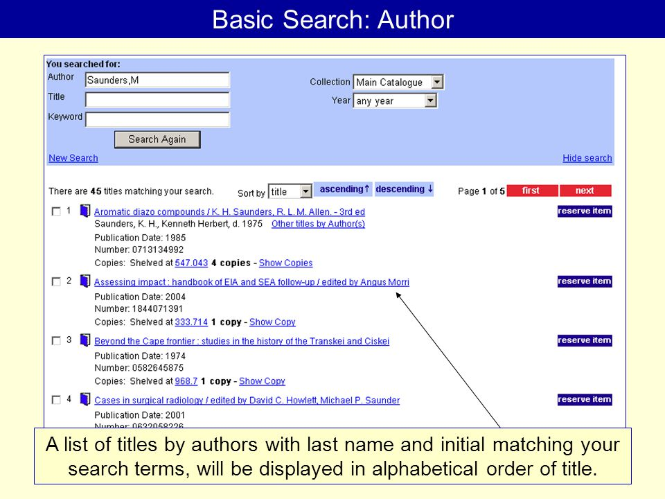 Basic Search: Author A list of titles by authors with last name and initial matching your search terms, will be displayed in alphabetical order of title.