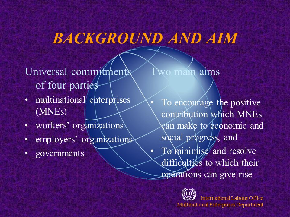 International Labour Office Multinational Enterprises Department How does the MNE Declaration address FDI and decent work.