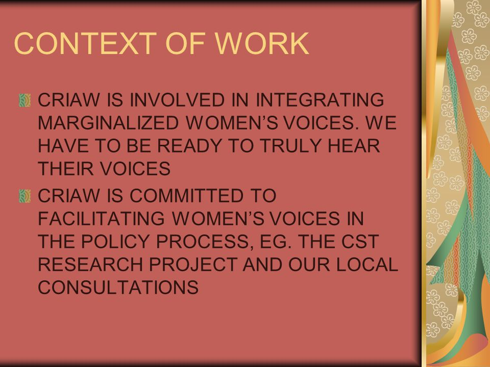 CONTEXT OF WORK CRIAW IS INVOLVED IN INTEGRATING MARGINALIZED WOMEN'S VOICES.