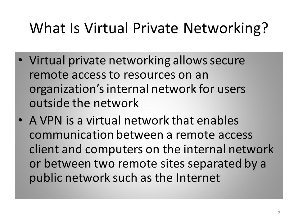 2 What Is Virtual Private Networking.