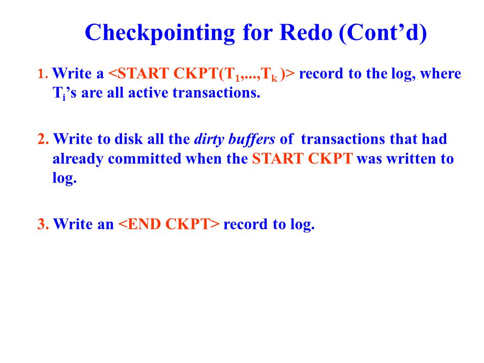 Checkpointing for Redo (Cont'd) 1.