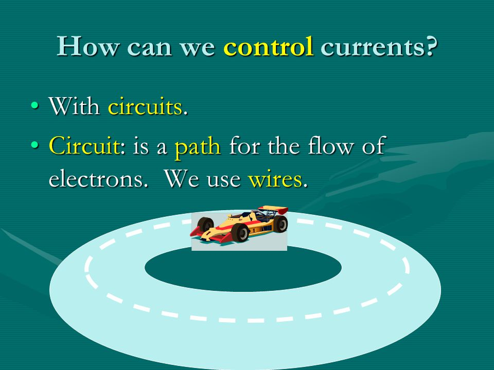 Electricity that moves… Current: The flow of electrons from one place to another.Current: The flow of electrons from one place to another.