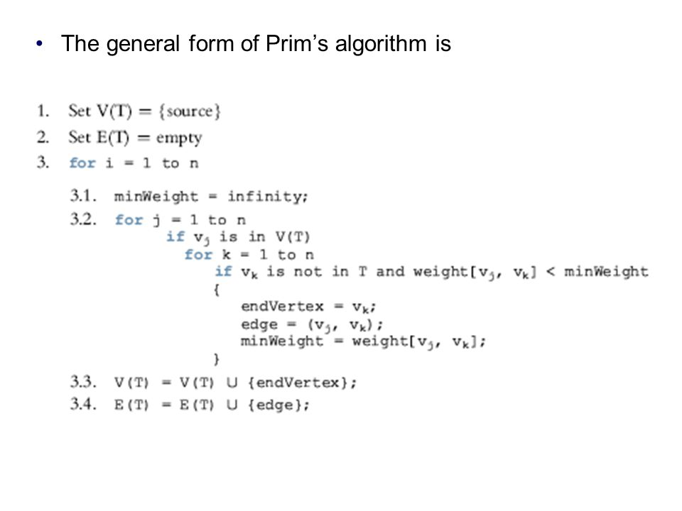 The general form of Prim's algorithm is