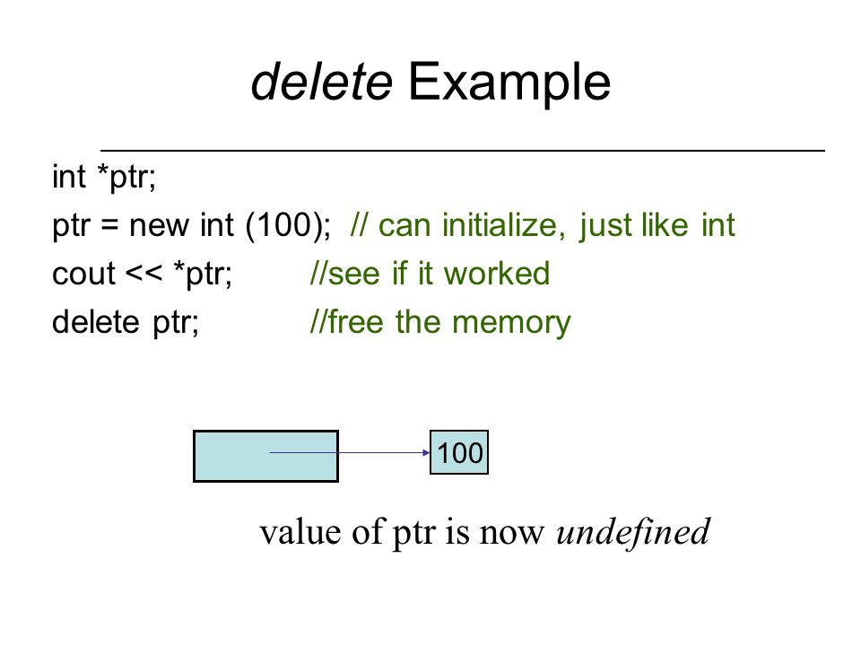 Operator delete The delete operator frees memory produced by new Using delete to attempt to free any other type of address will produce problems While delete uses a pointer variable, it does not destroy the pointer variable, it only frees the storage to which the variable is pointing.